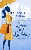 Love And Liability, Katie Oliver