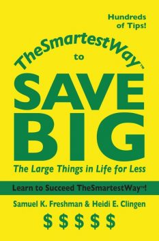 TheSmartestWay to Save Big, Samuel K.Freshman, Heidi Clingen