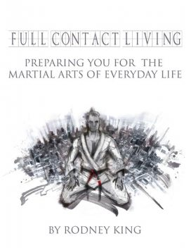 Full Contact Living, Rodney King