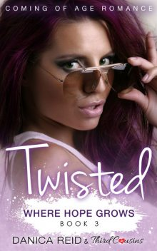 Twisted – Where Hope Grows (Book 3) Coming Of Age Romance, Third Cousins