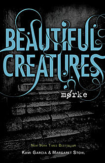 Beautiful Creatures 2 – Mørke, Kami Garcia, Margaret Stohl