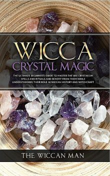Wicca Crystal Magic, The Wiccan Man
