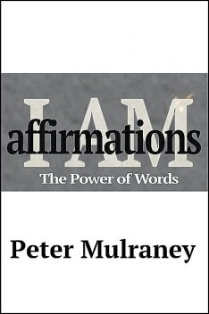 I Am Affirmations, Peter Mulraney