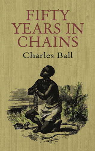 Fifty Years in Chains, Charles Ball