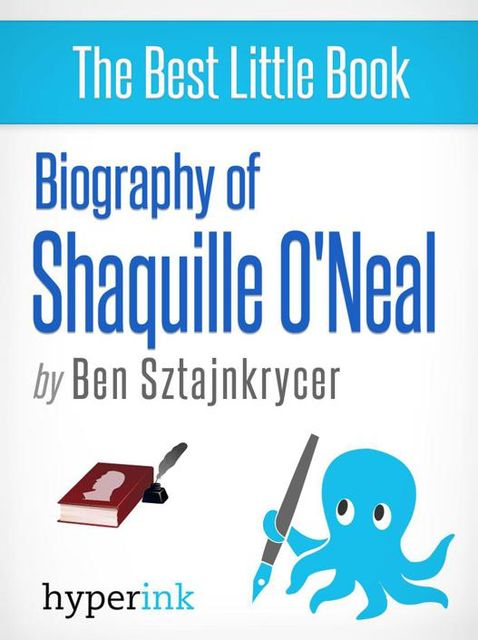 Biography of Shaquille O'Neal, Ben Sztajnkrycer