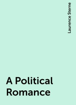 A Political Romance, Laurence Sterne