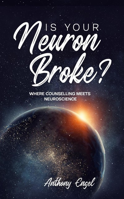 Is Your Neuron Broke, Anthony Engel
