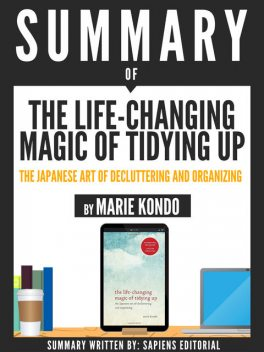 "Summary Of ""The Life-Changing Magic Of Tidying Up: The Japanese Art Of Deculttering And Organizing – By Marie Kondo"", DELTA"
