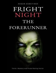 Fright One: The Forerunner, Egbeyinka Segun