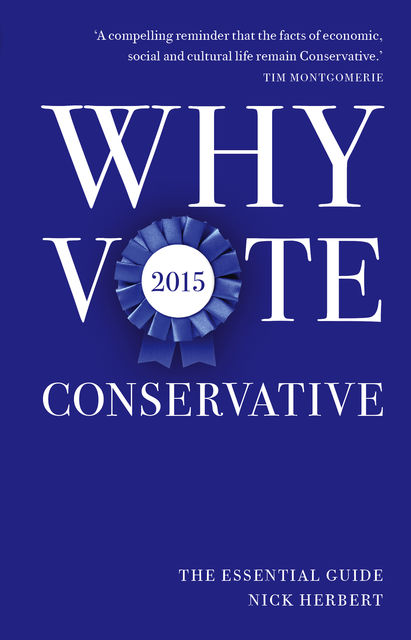 Why Vote Conservative 2015, Nick Herbert