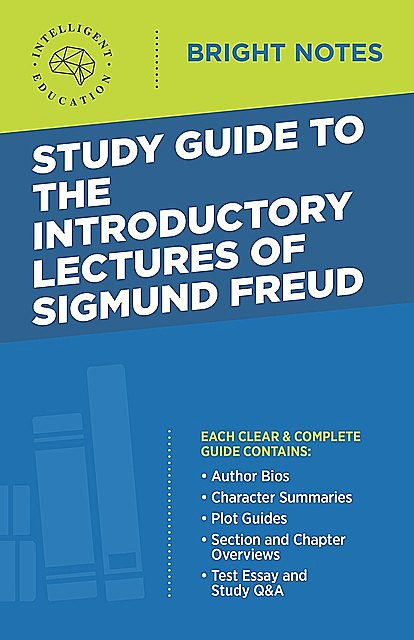 Study Guide to the Introductory Lectures of Sigmund Freud, Intelligent Education