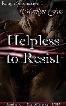 Helpless to Resist, Marilyn Fae