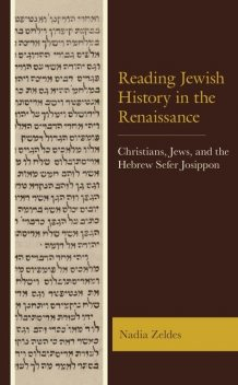 Reading Jewish History in the Renaissance, Nadia Zeldes