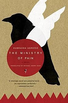 The Ministry of Pain, Dubravka Ugrešić