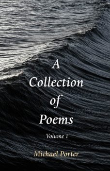 A Collection of Poems, Michael Porter