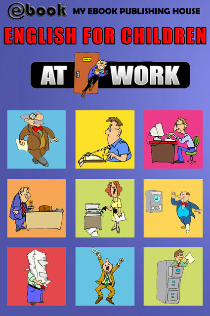 English for Children – At Work, My Ebook Publishing House