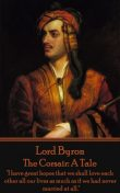 The Corsair: A Tale, Lord George Gordon Byron