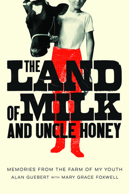 The Land of Milk and Uncle Honey, Guebert Alan, Mary Grace Foxwell
