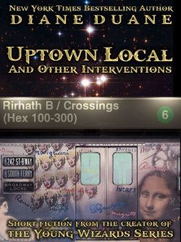Uptown Local and Other Interventions, Diane Duane
