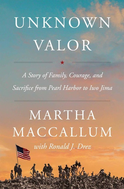 Unknown Valor, Martha MacCallum