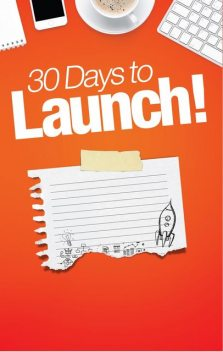 30 Days to Launch, Rick Steele