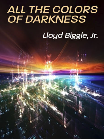 All the Colors of Darkness, Lloyd Biggle Jr.