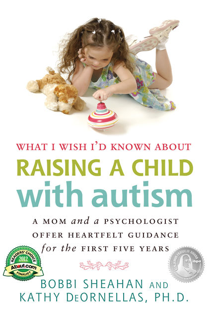 What I Wish I'd Known about Raising a Child with Autism, Bobbi Sheahan, Kathy DeOrnellas
