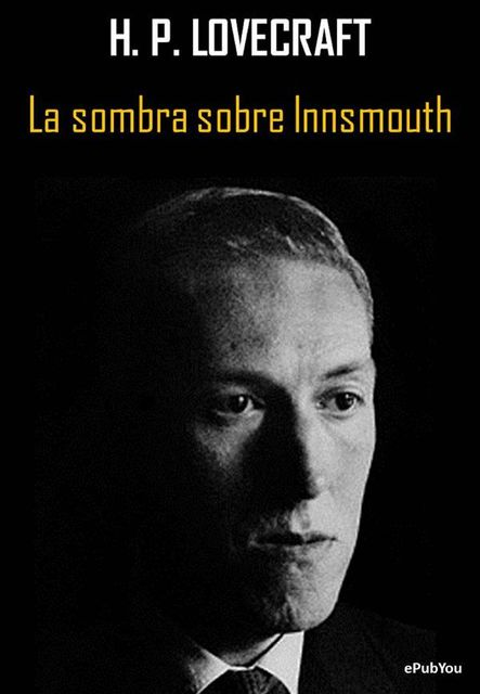 La sombra sobre Innsmouth, Howard Philips Lovecraft