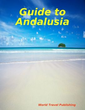 Guide to Andalusia, World Travel Publishing