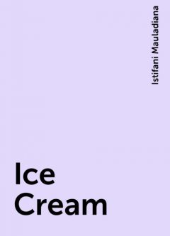 Ice Cream, Istifani Mauladiana
