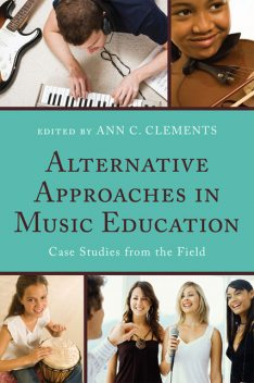 Alternative Approaches in Music Education, Clements