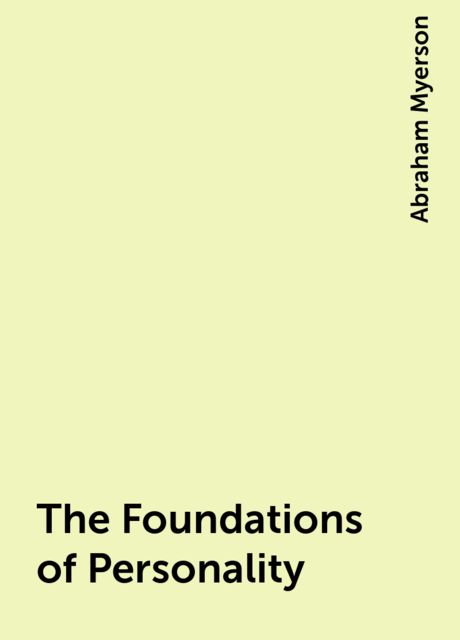The Foundations of Personality, Abraham Myerson