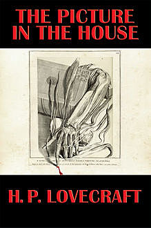 The Picture in the House, Howard Lovecraft
