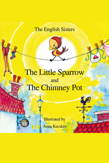 Little Sparrow and the Chimney Pot, Violeta Zuggo