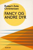 Fancy og andre dyr, Robert Zola Christensen