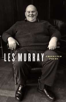 Collected Poems, Les Murray