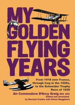 My Golden Flying Years, Norman Franks, D'Arcy Greig