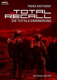TOTAL RECALL – DIE TOTALE ERINNERUNG, Piers Anthony