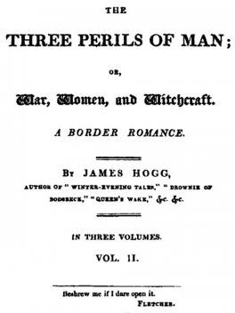 The Three Perils of Man; or, War, Women, and Witchcraft, Vol. 2 (of 3), James Hogg
