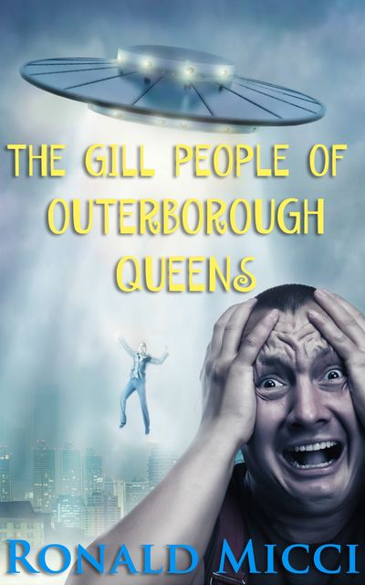 The Gill People of Outerborough Queens, Ronald Micci