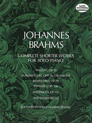 Complete Shorter Works for Solo Piano, Johannes Brahms