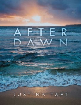 After Dawn, Justina Taft