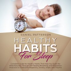 Healthy Habits for Sleep, Daniel Patterson