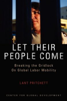 Let Their People Come, Lant Pritchett