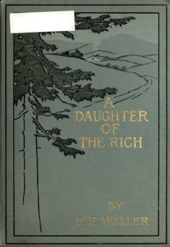 A Daughter of the Rich, Mary E.Waller