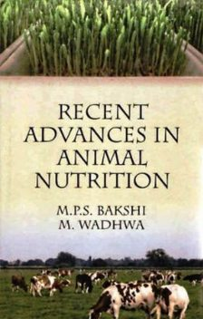 Recent Advances in Animal Nutrition, AA. VV., M.P. S. Bakshi