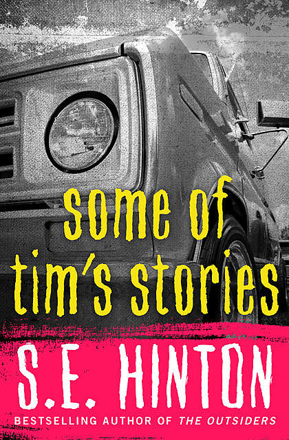 Some of Tim's Stories, S.E.Hinton