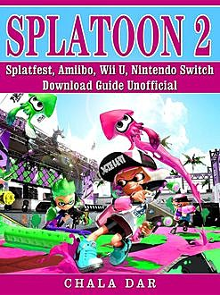 Splatoon 2 Game Guide Unofficial, Chala Dar