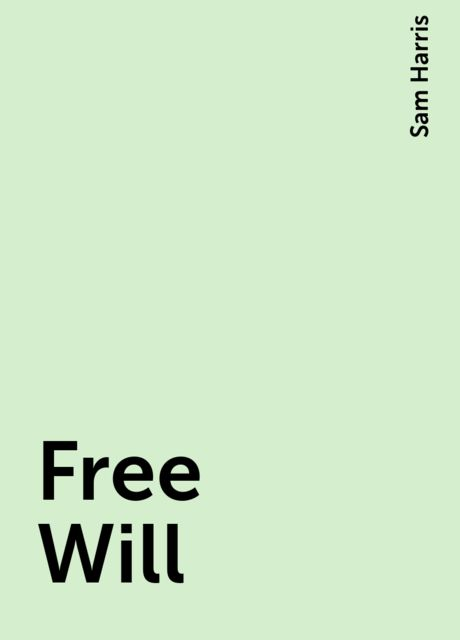 Free Will, Sam Harris