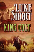 King Colt, Luke Short
